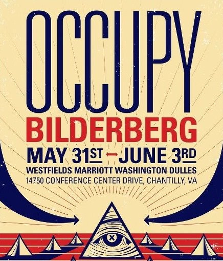 Occupy Bilderberg: The Shadow Government of the
